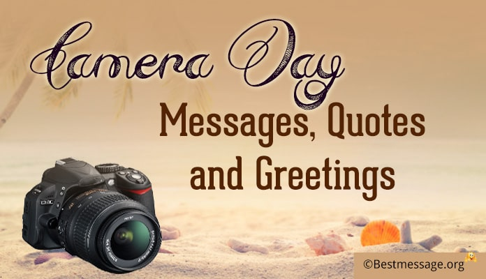 Camera Day Messages, Camera Quotes and Greetings