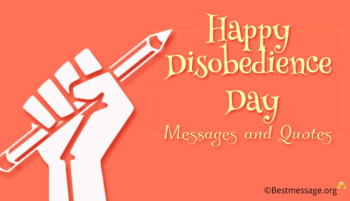 Disobedience Day Messages, Disobedience Quotes