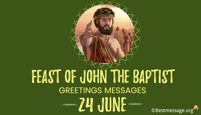 Feast of John the Baptist Greetings Messages