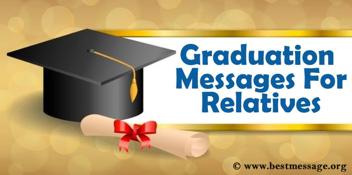 Graduation Messages Wishes For Relatives