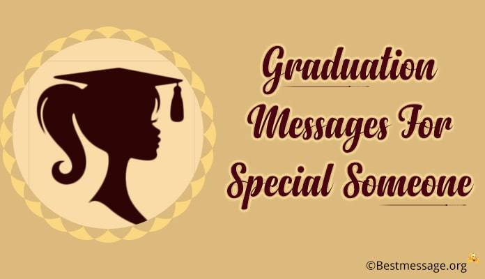 Special someone Graduation Wishes Messages