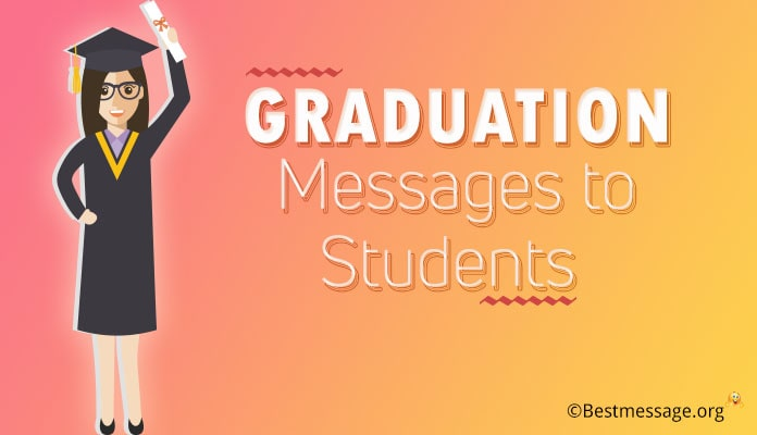 Graduation Wishes, Graduation Messages to Students