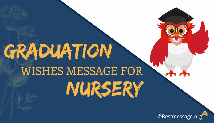 Graduation Message for Nursery - Congratulations Messages