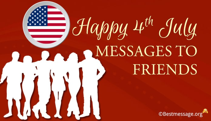 4th July Messages to Friends - USA Independence Day holiday Wishes Image