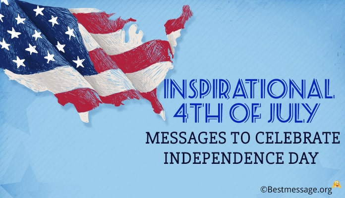 Inspirational 4th Of July Messages, quotes - Fourth of July Wishes