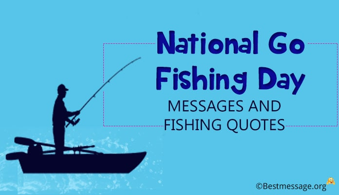 National Go Fishing Day Messages and Fishing Quotes – June ...