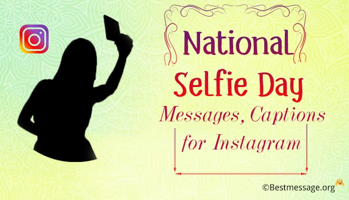 National Selfie Day Wishes Messages - Instagram Captions