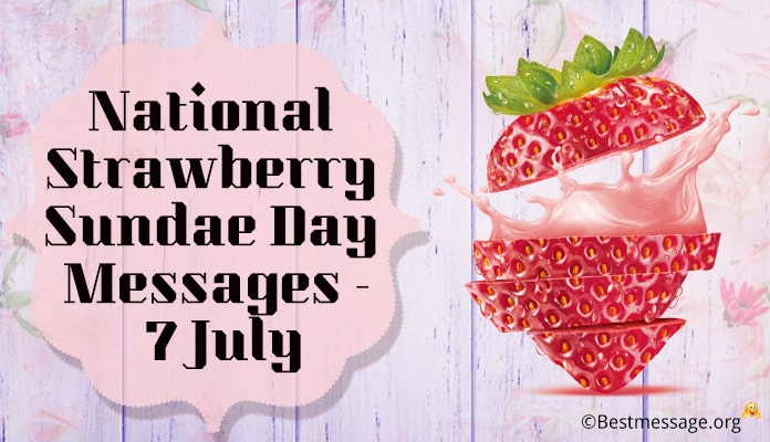 National Strawberry Sundae Day Messages -7 July