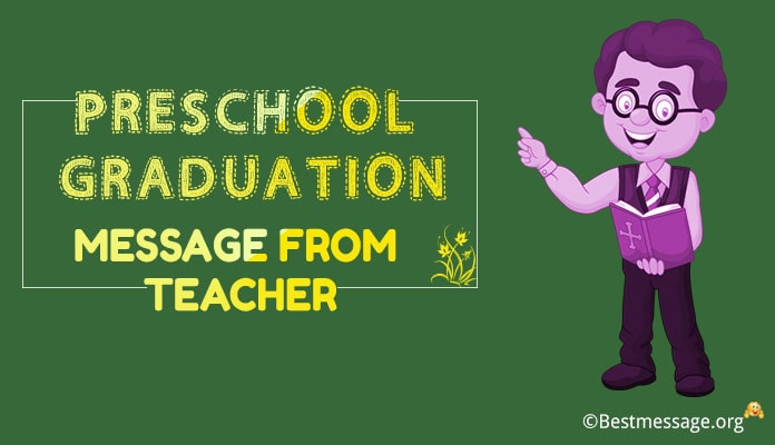 Preschool Graduation Wishes Messages from Teacher