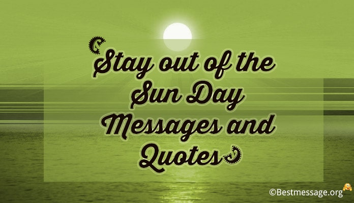 Stay out of the Sun Day Messages and Sunday Quotes Images