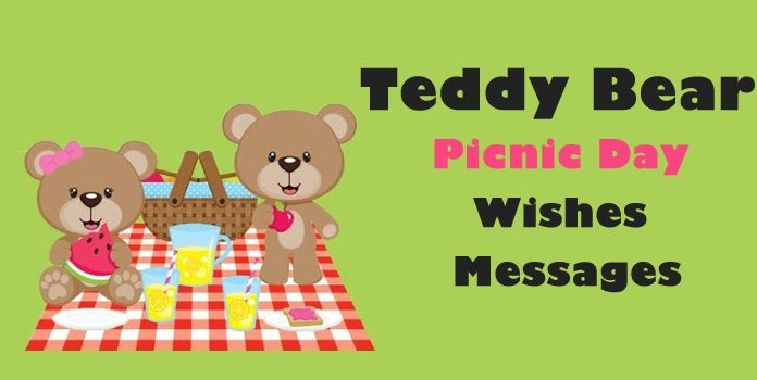Teddy Bear Picnic Day Wishes Messages, Teddy Bear Images Quotes