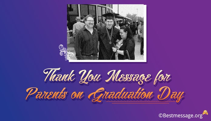 Thank You Messages for Parents on Graduation Day