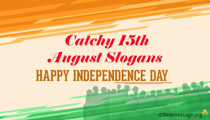 Indian Independence Day Slogans, 15 August Slogans, patriotic slogan