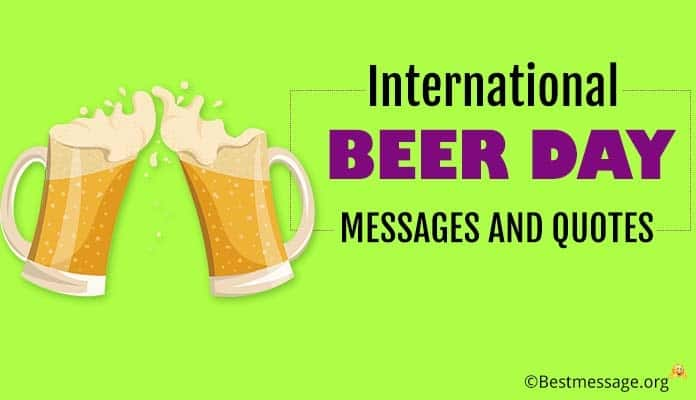 International Beer Day Messages, Beer Quotes Images
