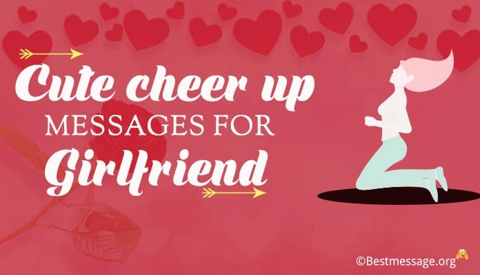 cheer up messages for girlfriend
