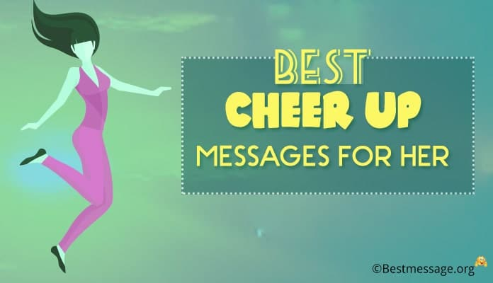 Cheer up messages for her - Romantic Cheer up quotes texts