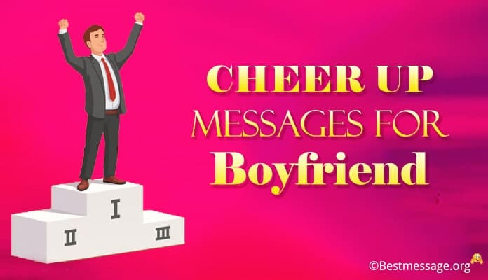 Cheer up messages for boyfriend - Cheer up quotes Image