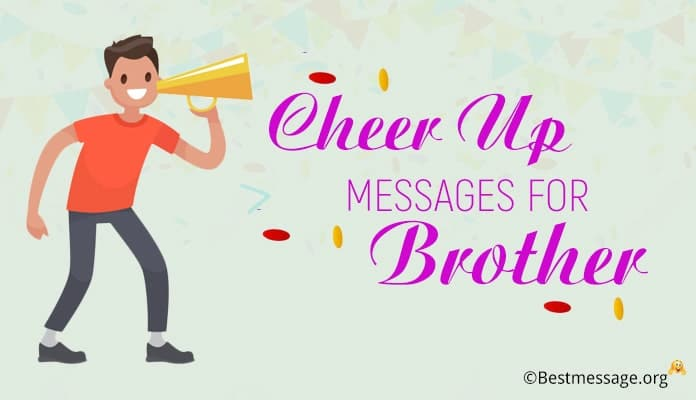 cheer up messages for brother, Cheer up Image