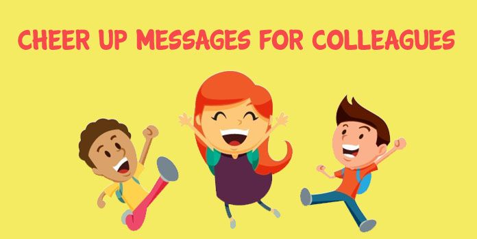 Cheer up Messages for Colleagues