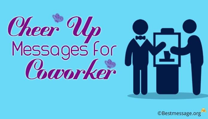 cheer up messages for coworker, colleagues