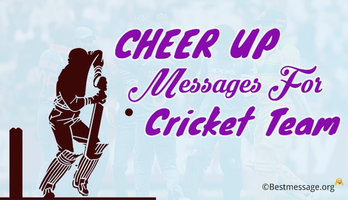 cheer up messages for cricket team