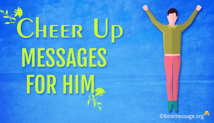 cheer up messages for him