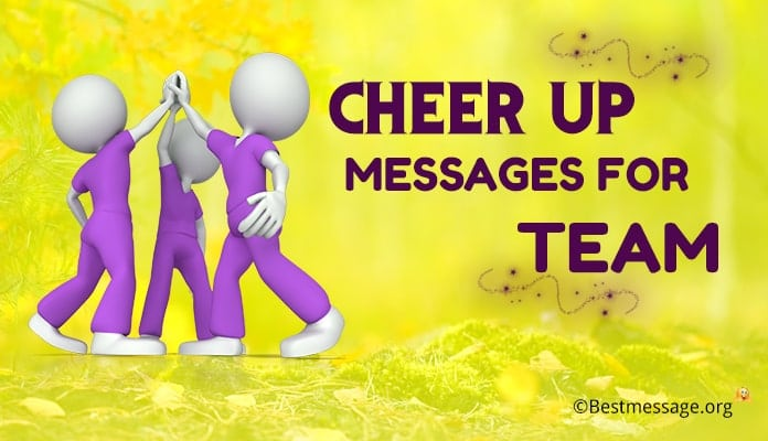 cheer up messages for team