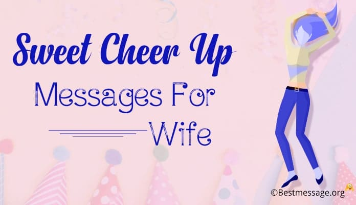 cheer up messages for wife