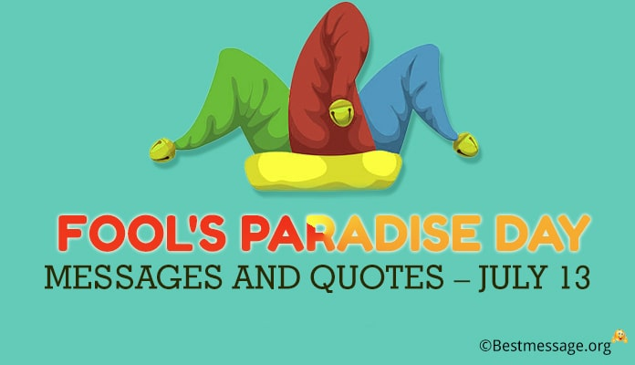 Fool's Paradise Day Messages and Quotes