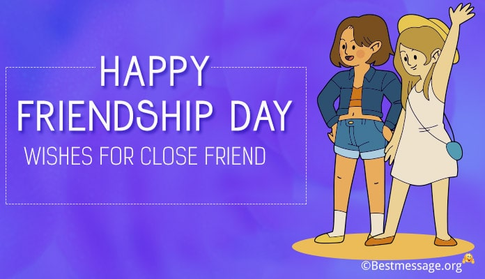 Happy Friendship Day Wishes Messages for Close Friend