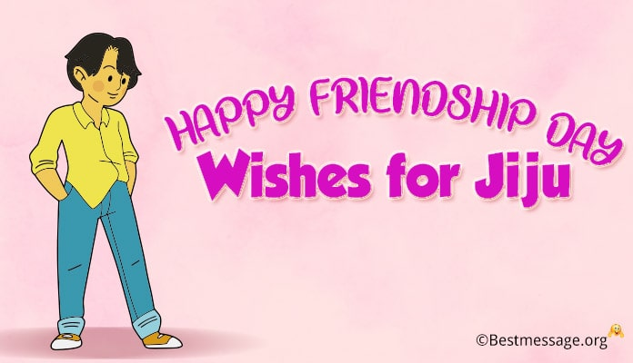 Happy Friendship Day Wishes Messages for Jiju