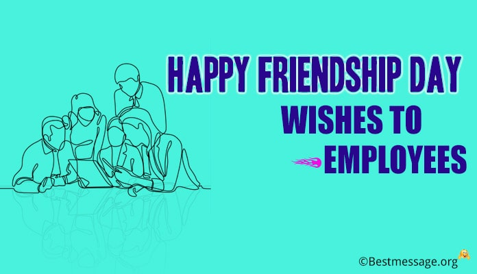 Friendship Day Wishes to Employees