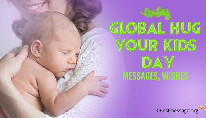 Global Hug Your Kids Day Messages, Wishes