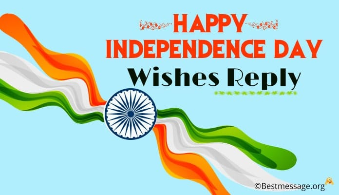 Happy Independence Day Wishes Reply – 15 August Thank you Messages
