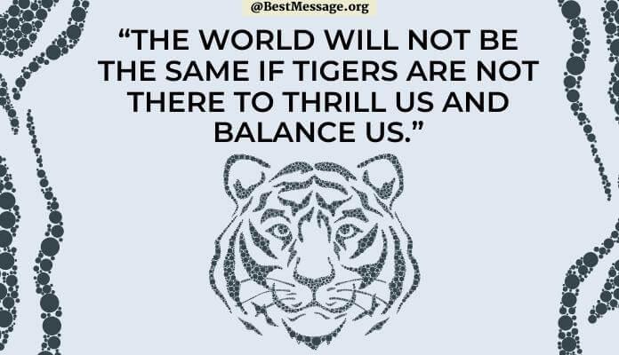 Tiger Day Slogans, Save Tiger Slogan
