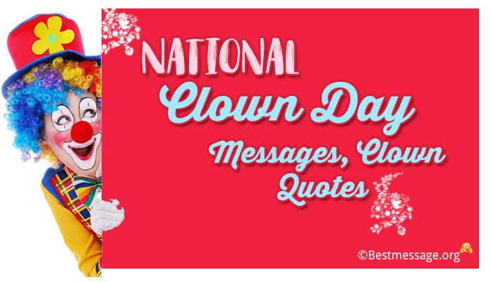 Clown Day Messages, Clown Quotes and Sayings