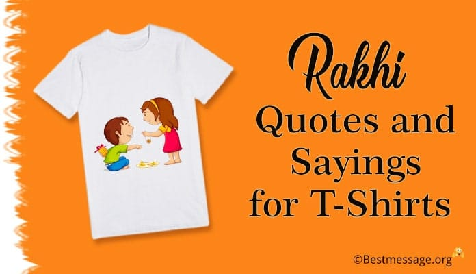 Rakhi Quotes for T shirts - Brother Sister T-Shirts Quotes, Raksha Bandhan Sayings