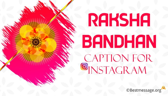 Raksha Bandhan Captions for Instagram - Rakhi Hashtags