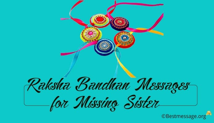 Raksha Bandhan Messages, Quotes for Missing Sister