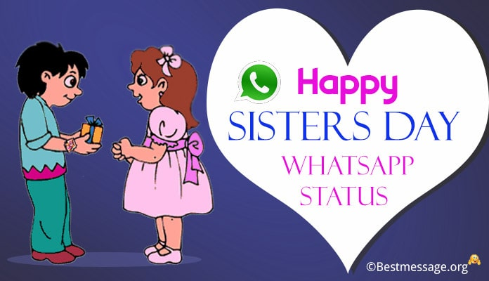 Happy Sisters Day Whatsapp Status, Sisters Day Status Messages