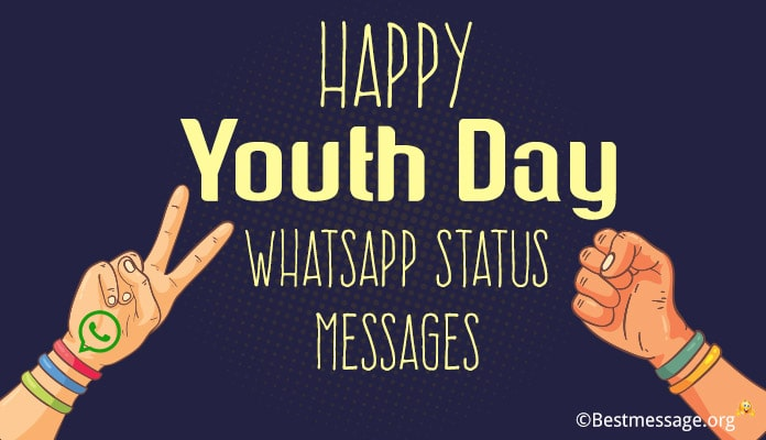 Happy Youth Day Whatsapp Status - Youth Day Status Messages, Facebook