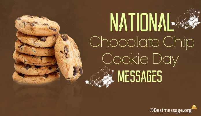 Chocolate Chip Cookie Day Messages, Quotes, Cookie Slogans