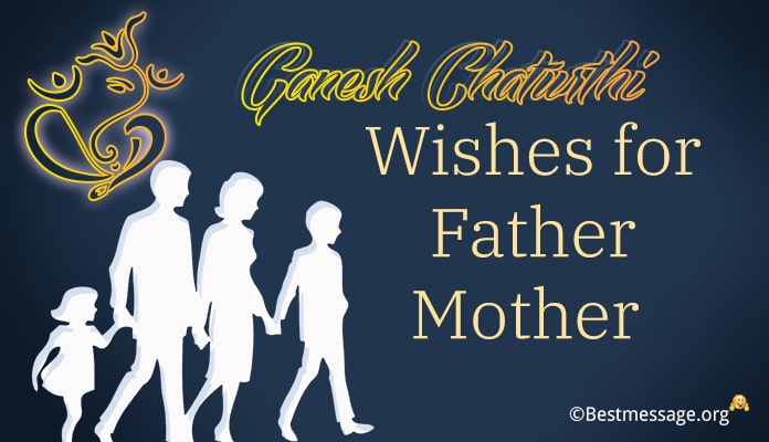 Ganesh Chaturthi Wishes Messages for Father, Mother