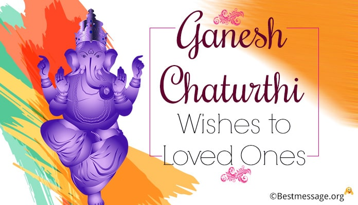 Ganesh Chaturthi Messages, Greetings Wishes to Loved Ones