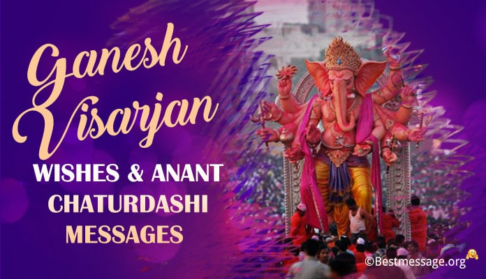 Ganesh Visarjan Wishes, Anant Chaturdashi Messages Images