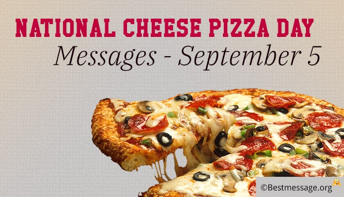 Cheese Pizza Day Messages - Pizza Quotes