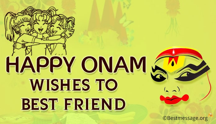 Onam wishes to best friends, Messages