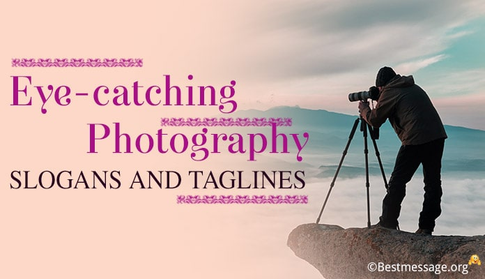 catchy Photography Slogans, Great Photography Taglines
