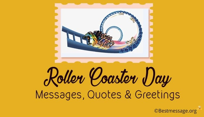 Roller Coaster Day Messages, Quotes, Greetings