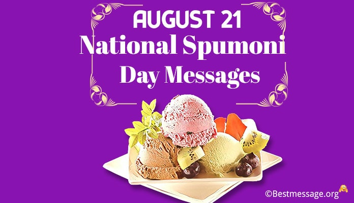 National Spumoni Day Messages and Greetings
